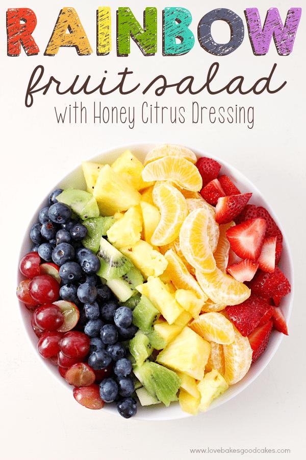 Rainbow Fruit Salad with Honey Citrus Dressing.