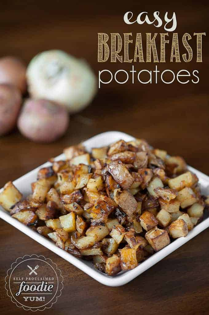Easy Breakfast Potatoes | Self Proclaimed Foodie