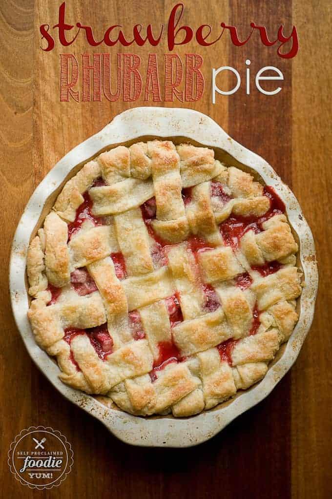Strawberry Rhubarb Pie | Self Proclaimed Foodie