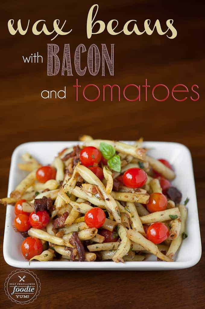 Wax Beans with Bacon and Tomatoes | Self Proclaimed Foodie