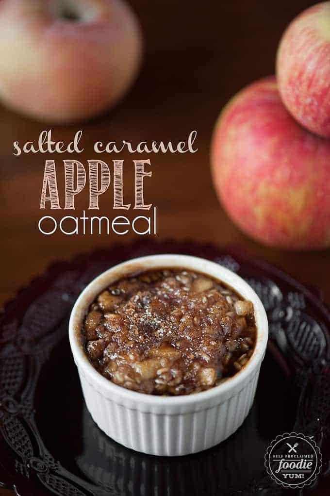 Salted Caramel Apple Oatmeal - Self Proclaimed Foodie