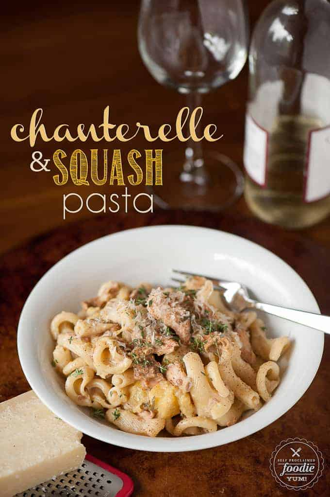 Chanterelle & Squash Pasta | Self Proclaimed Foodie