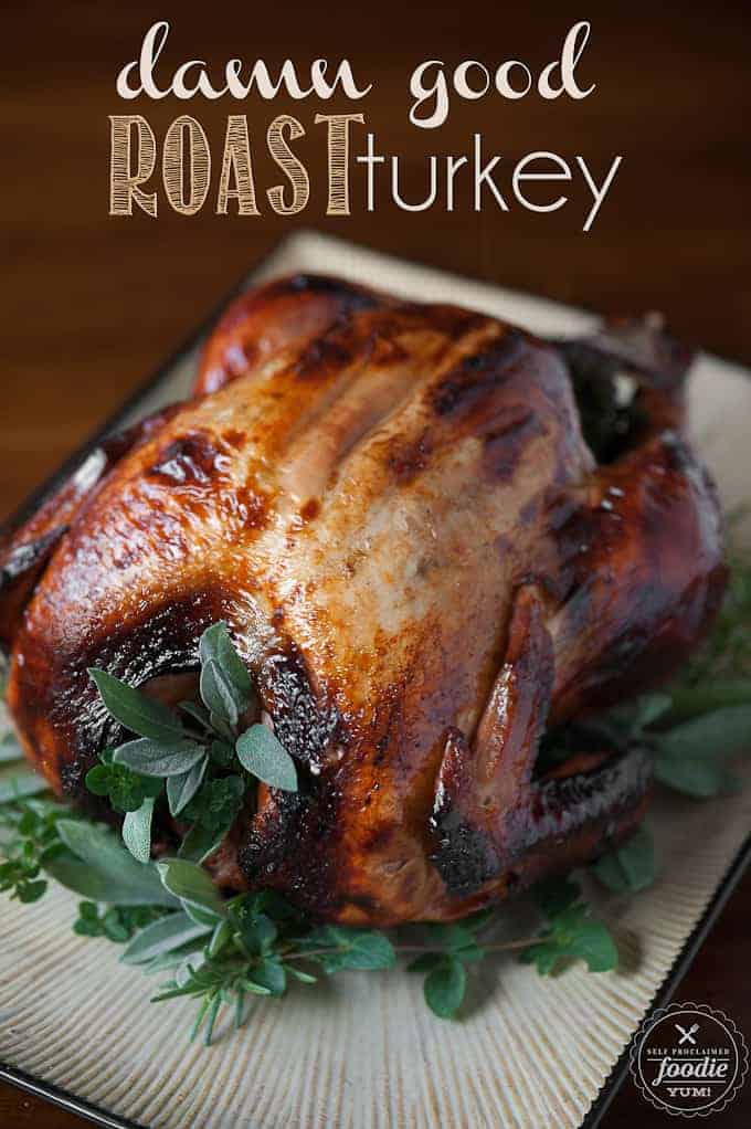 Damn Good Roast Turkey will impress your Thanksgiving guests! Oven roasted turkey made unbelievably moist and flavorful from apple cider brine and herbs.