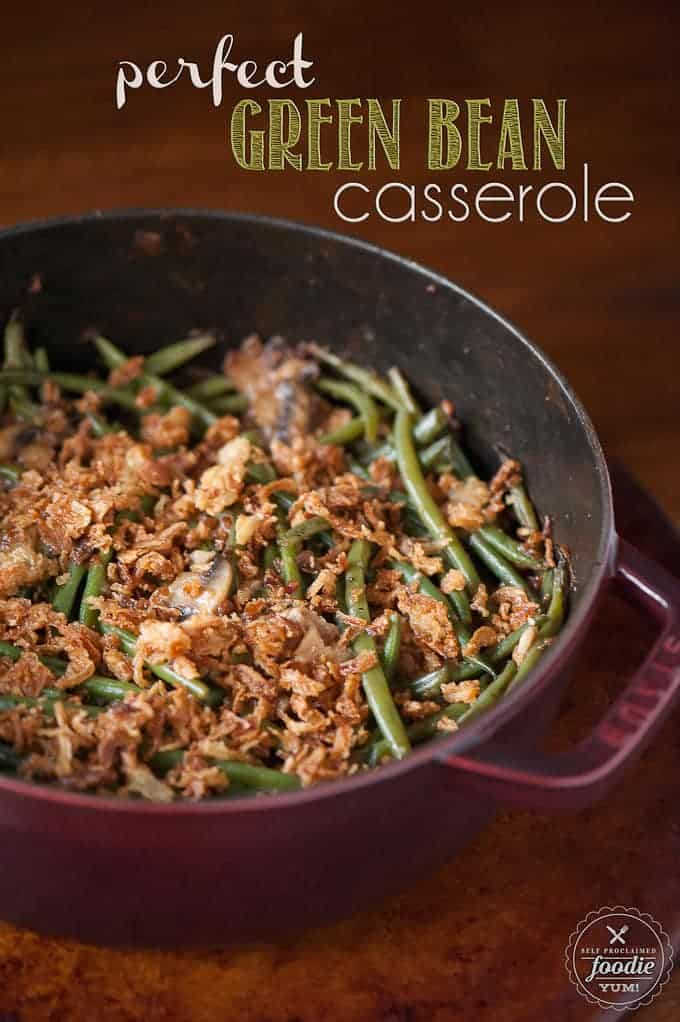 Perfect Green Bean Casserole is the best green bean casserole from scratch. Fresh green beans and mushrooms and crispy fried onions make this a classic!