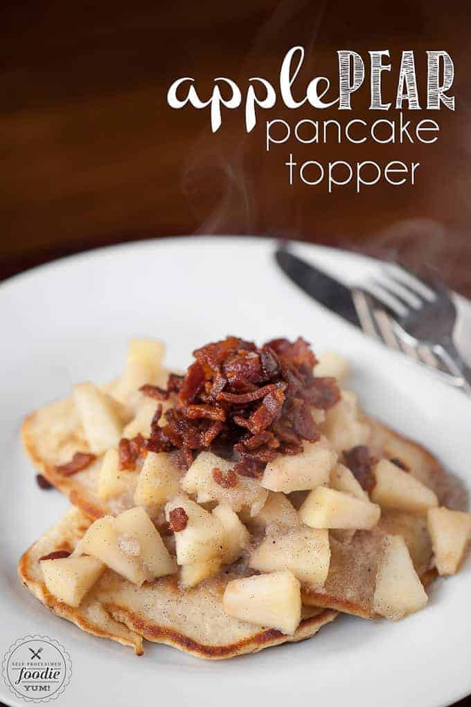 Apple Pear Pancake Topper | Self Proclaimed Foodie