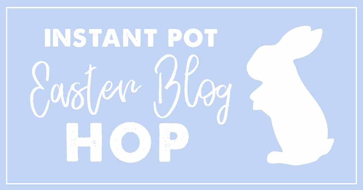Easter Instant Pot Recipes