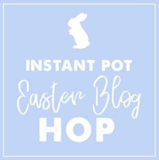 Instant Pot Recipes for Easter