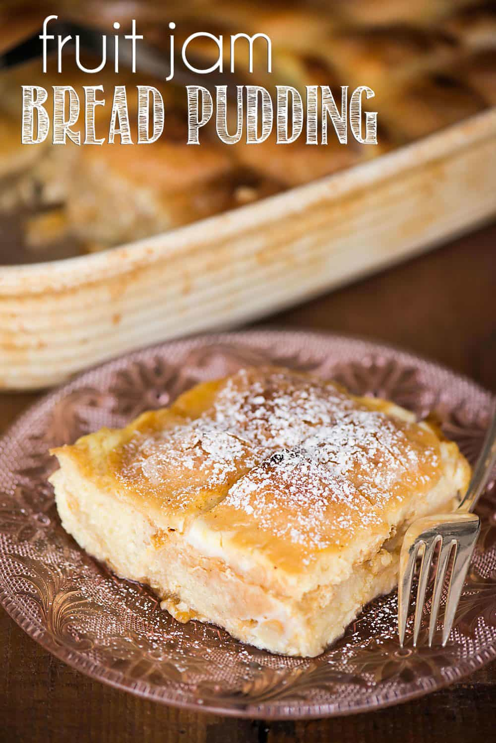 Use any of your favorite fruit jam, jelly, or preserves you have stashed away in your pantry to create this creamy decadent Fruit Jam Bread Pudding dessert.