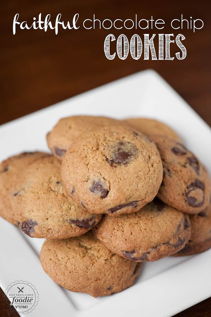 These Faithful Chocolate Chip Cookies are my favorite chocolate chip ...