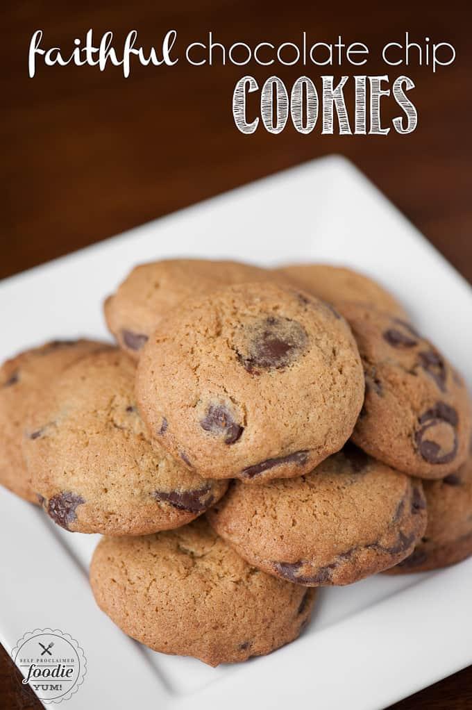 Faithful Chocolate Chip Cookies | Self Proclaimed Foodie