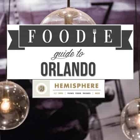A Foodie's Guide to Orlando: the re-imagined Hemisphere Restaurant