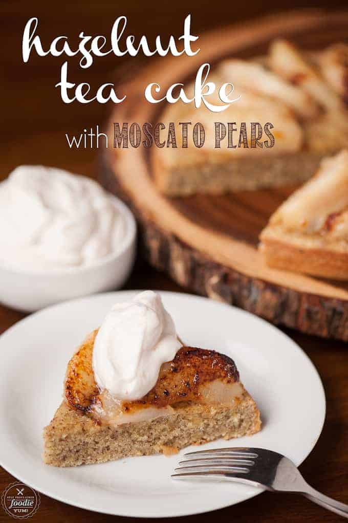 This Hazelnut Tea Cake with Moscato Pears is an elegant fall dessert made with freshly roasted hazelnuts, fresh pears browned in butter, and moscato wine.