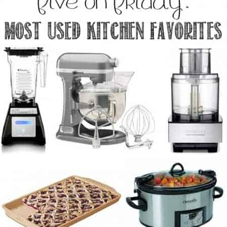 Five on Friday: Most Used Kitchen Favorites