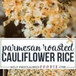Parmesan Roasted Cauliflower Rice
