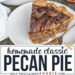 homemade classic pecan pie